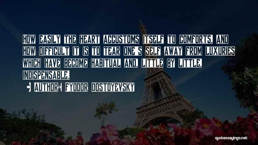 Habitual Quotes By Fyodor Dostoyevsky