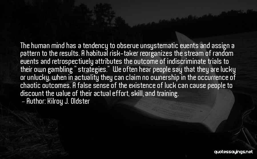 Habitual Quotes By Kilroy J. Oldster