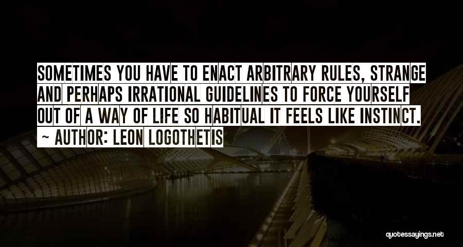 Habitual Quotes By Leon Logothetis