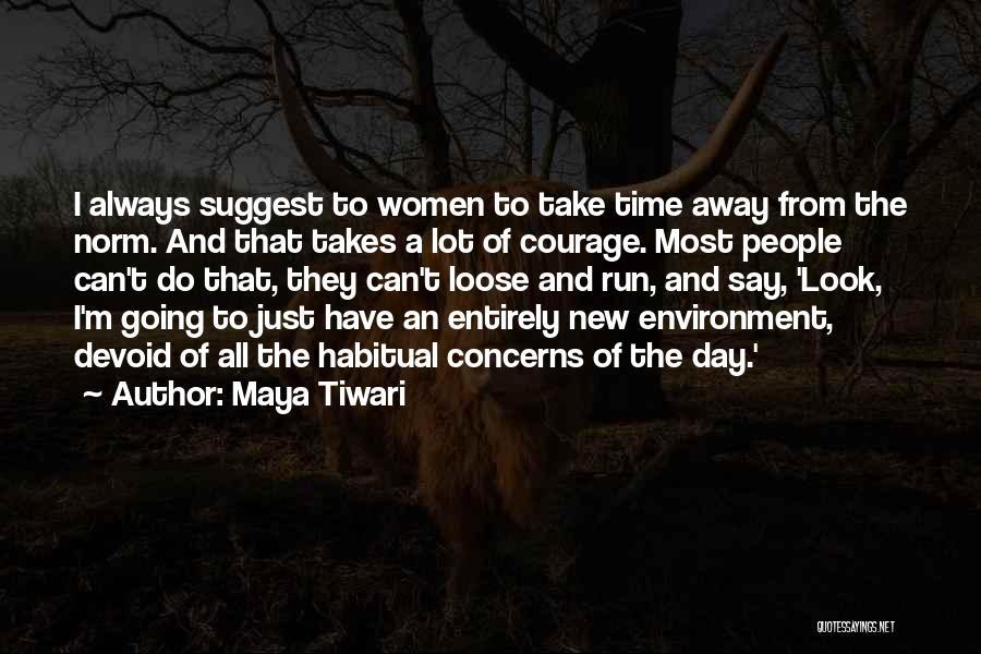 Habitual Quotes By Maya Tiwari
