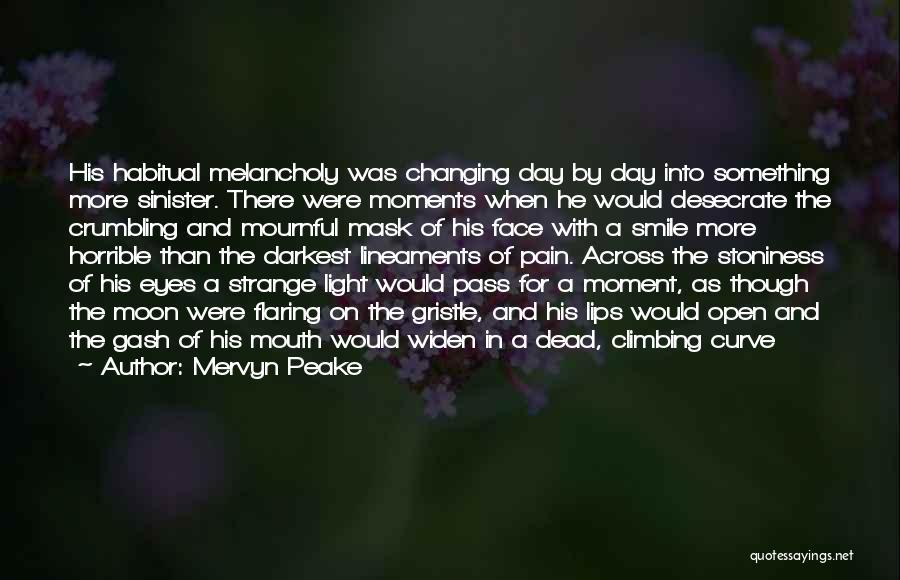 Habitual Quotes By Mervyn Peake