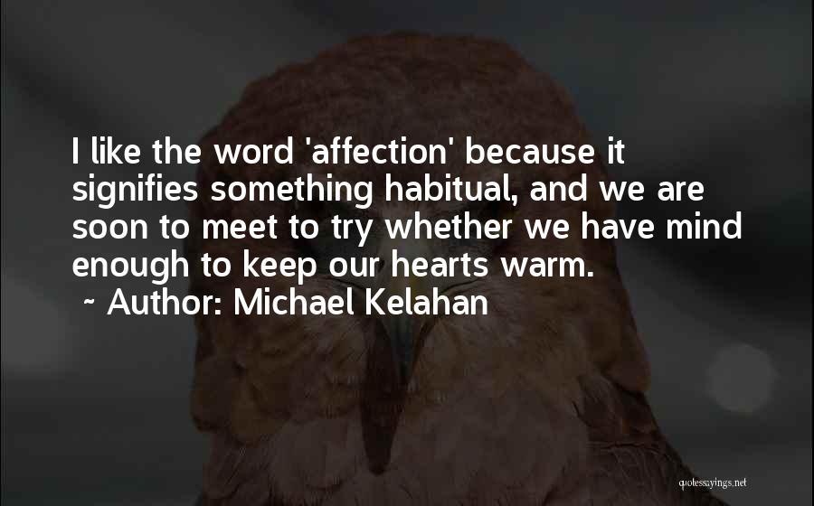 Habitual Quotes By Michael Kelahan