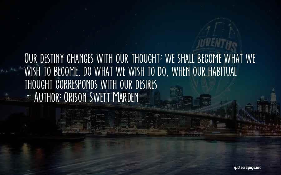 Habitual Quotes By Orison Swett Marden