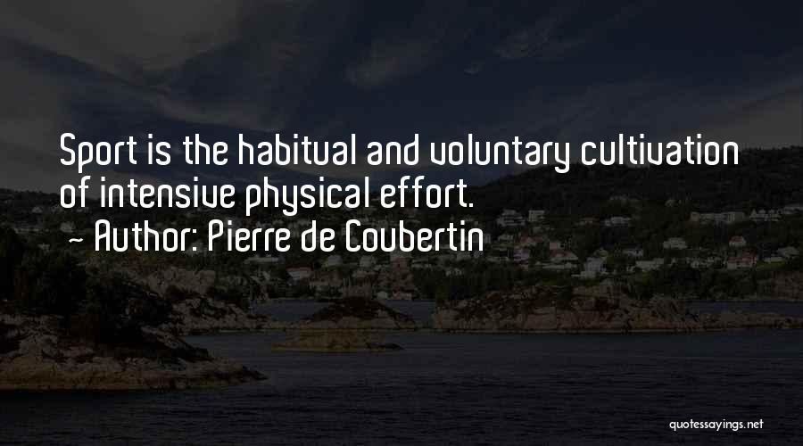 Habitual Quotes By Pierre De Coubertin