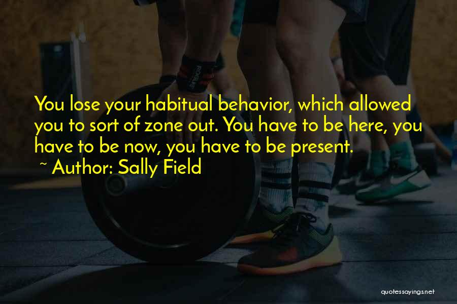 Habitual Quotes By Sally Field