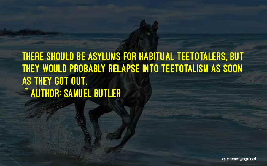 Habitual Quotes By Samuel Butler