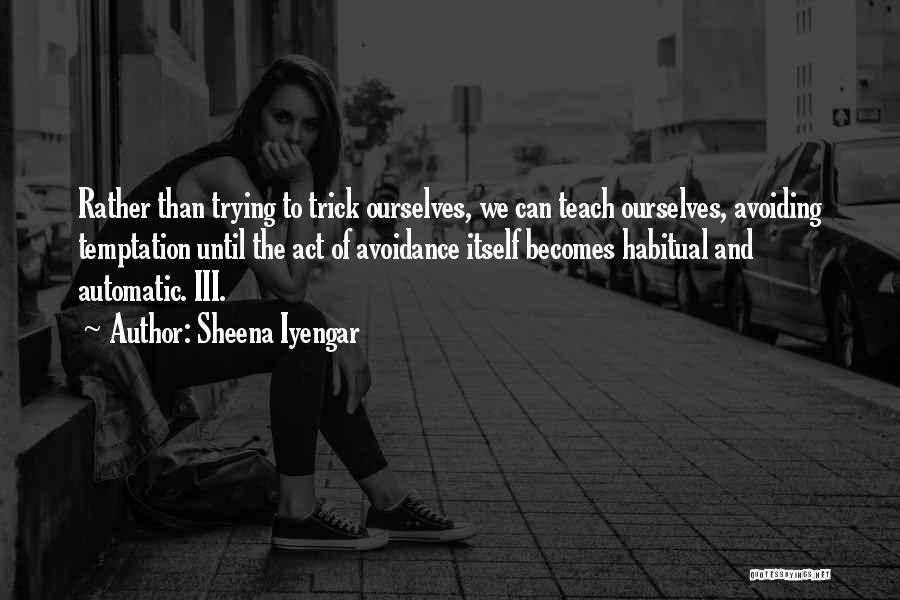 Habitual Quotes By Sheena Iyengar