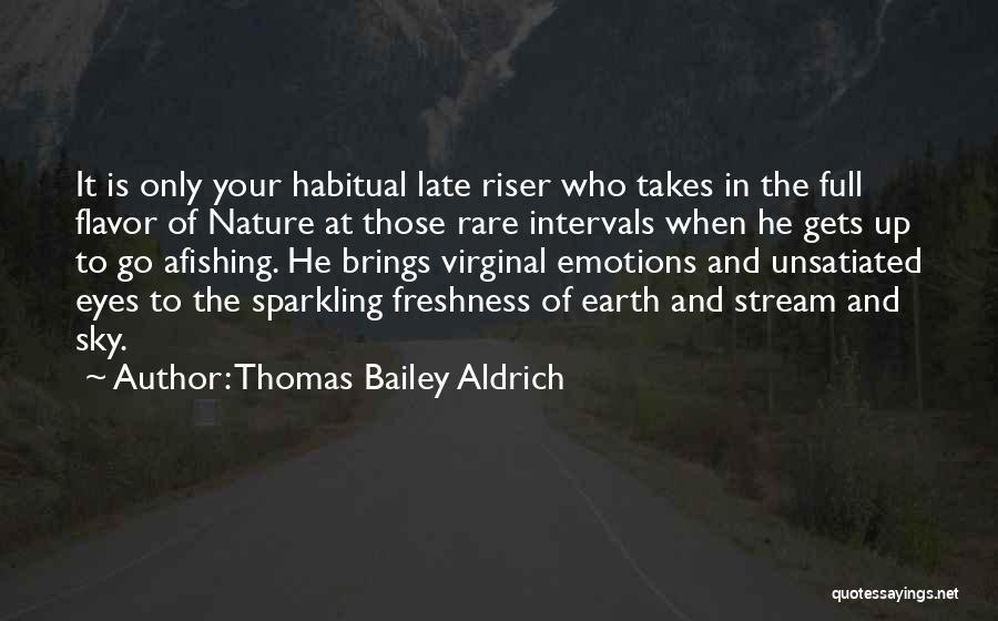 Habitual Quotes By Thomas Bailey Aldrich