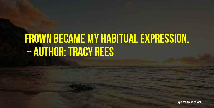 Habitual Quotes By Tracy Rees