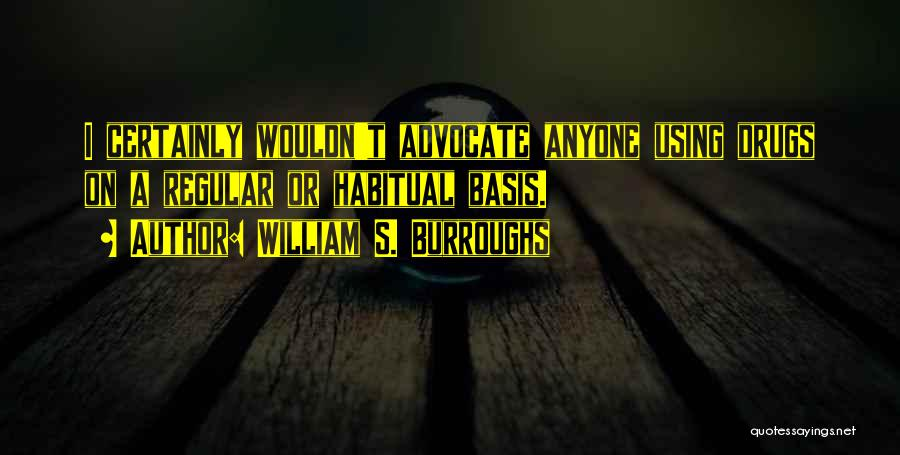 Habitual Quotes By William S. Burroughs