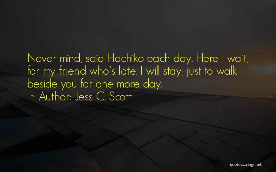Hachiko Dog Quotes By Jess C. Scott