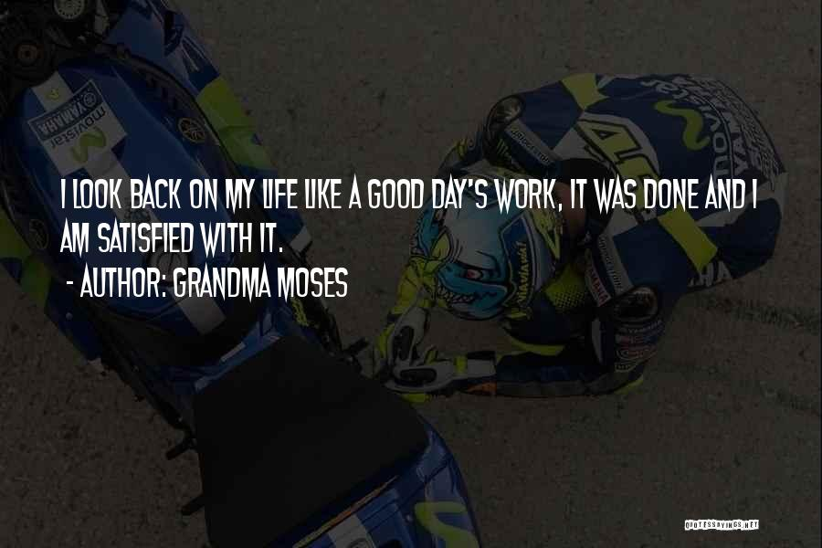 Had A Good Day At Work Quotes By Grandma Moses