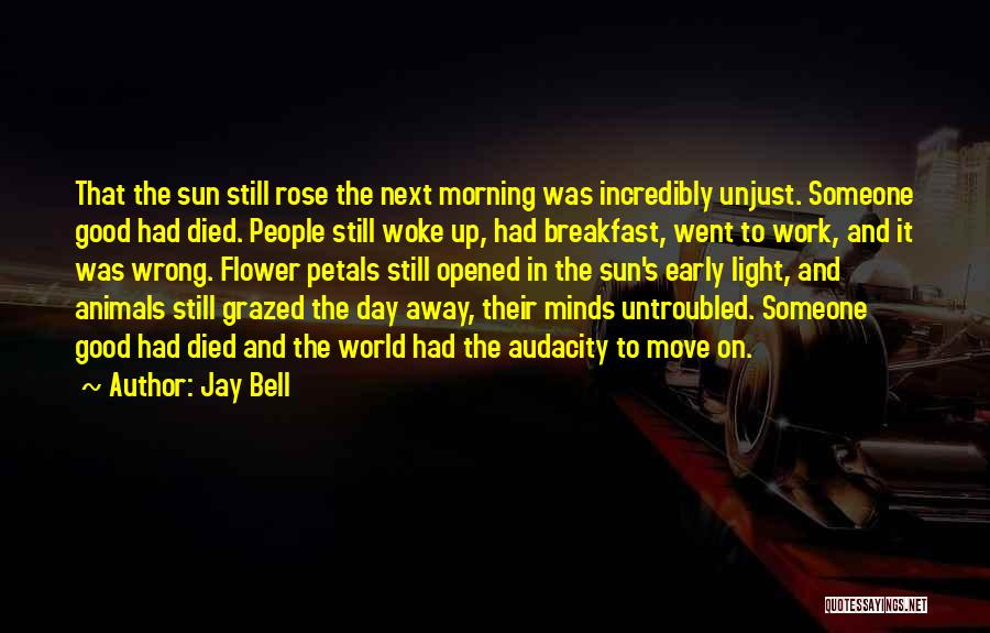 Had A Good Day At Work Quotes By Jay Bell