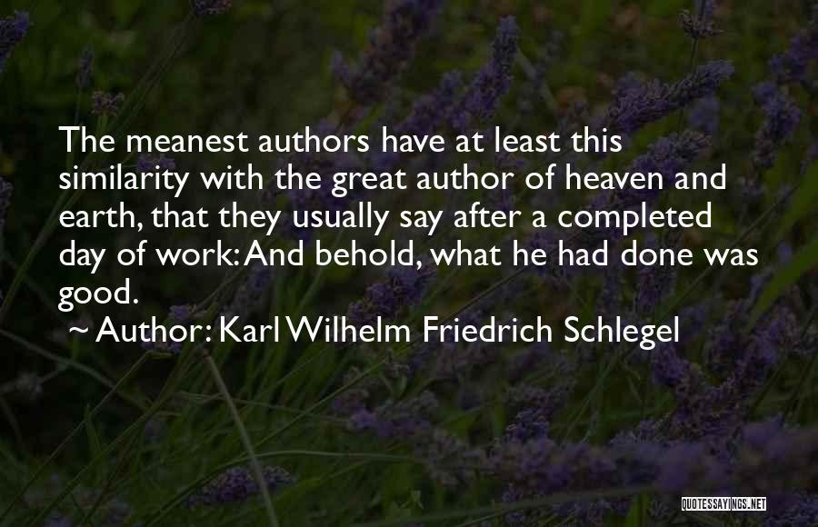 Had A Good Day At Work Quotes By Karl Wilhelm Friedrich Schlegel