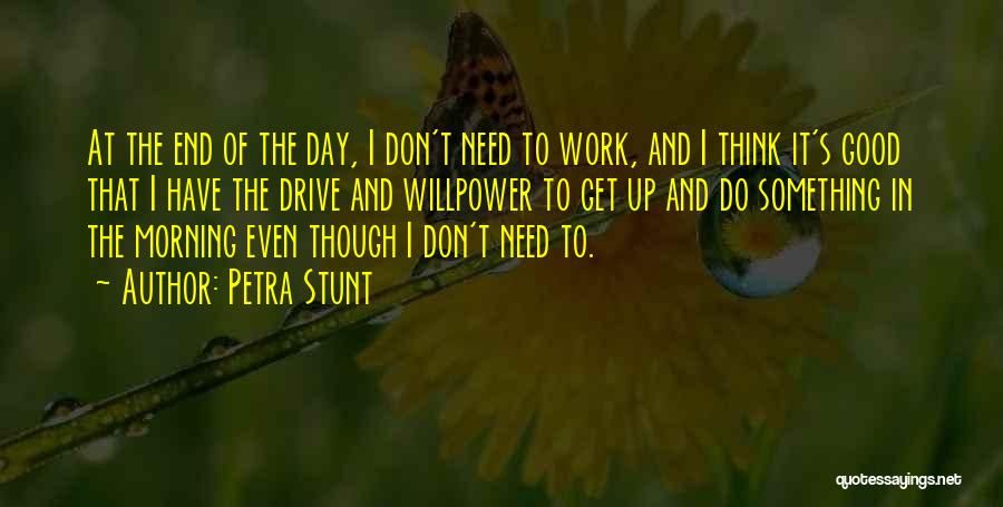 Had A Good Day At Work Quotes By Petra Stunt