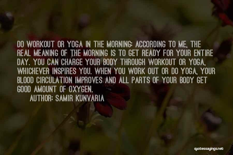 Had A Good Day At Work Quotes By Samir Kunvaria