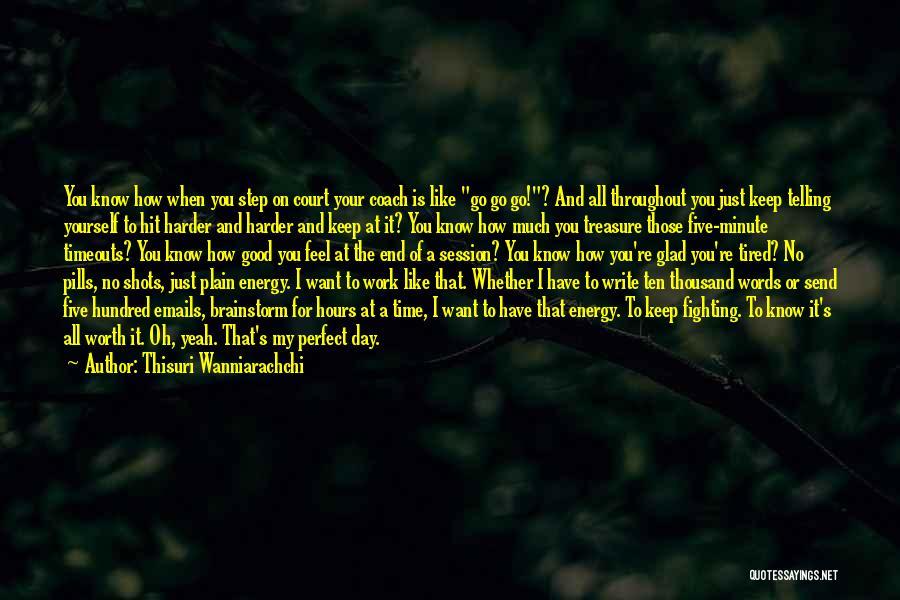 Had A Good Day At Work Quotes By Thisuri Wanniarachchi