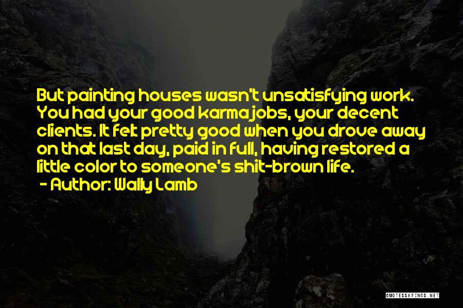 Had A Good Day At Work Quotes By Wally Lamb