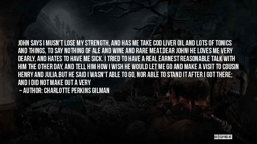 Had A Good Day With Him Quotes By Charlotte Perkins Gilman