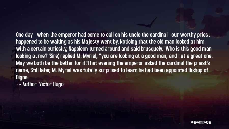 Had A Good Day With Him Quotes By Victor Hugo