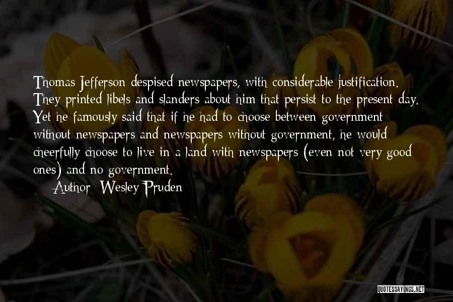 Had A Good Day With Him Quotes By Wesley Pruden