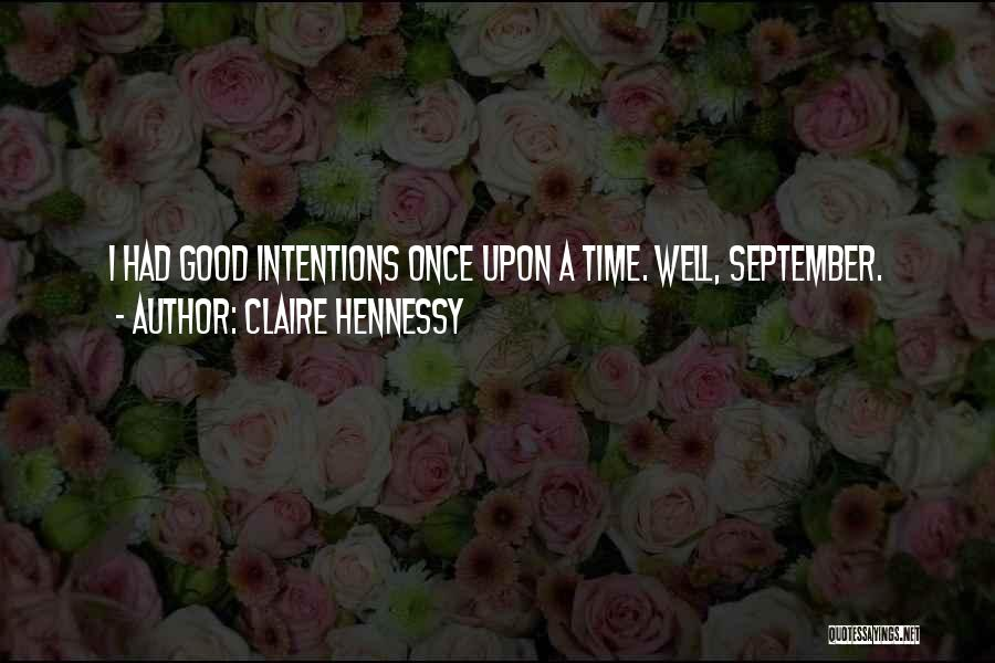 Had A Good Time Quotes By Claire Hennessy