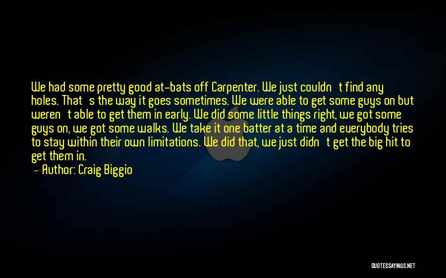 Had A Good Time Quotes By Craig Biggio