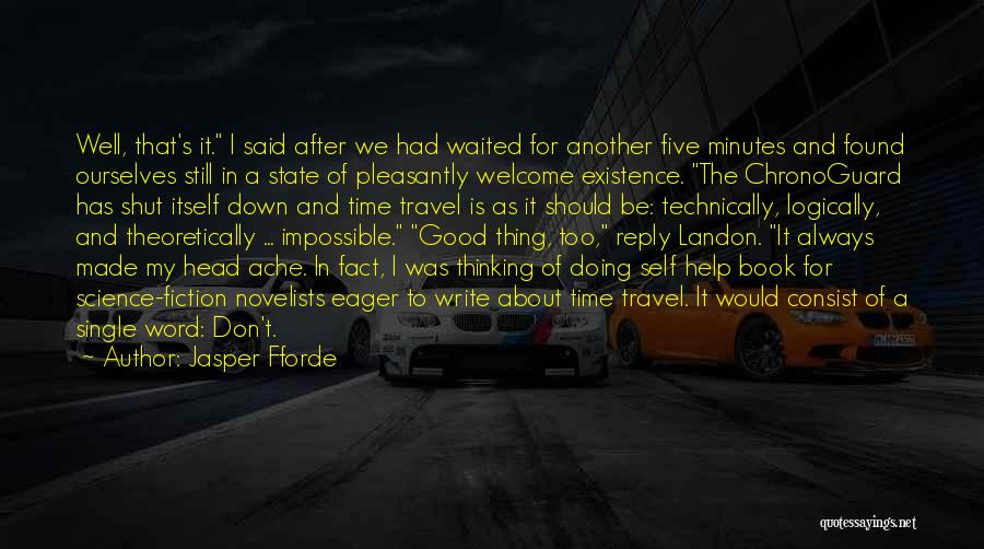 Had A Good Time Quotes By Jasper Fforde