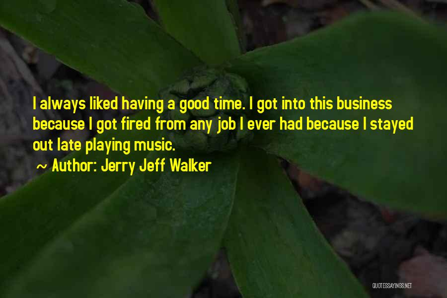 Had A Good Time Quotes By Jerry Jeff Walker