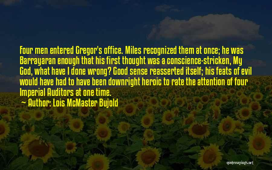 Had A Good Time Quotes By Lois McMaster Bujold