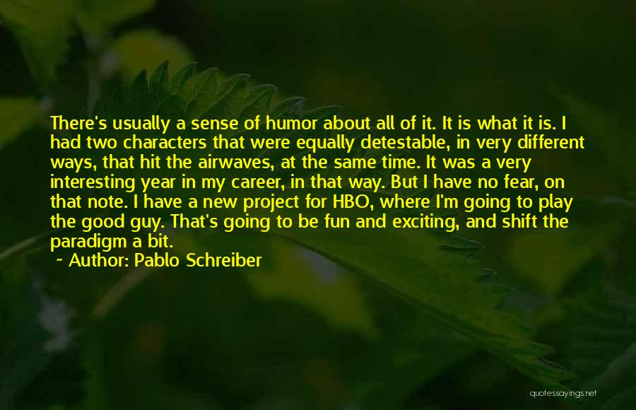 Had A Good Time Quotes By Pablo Schreiber