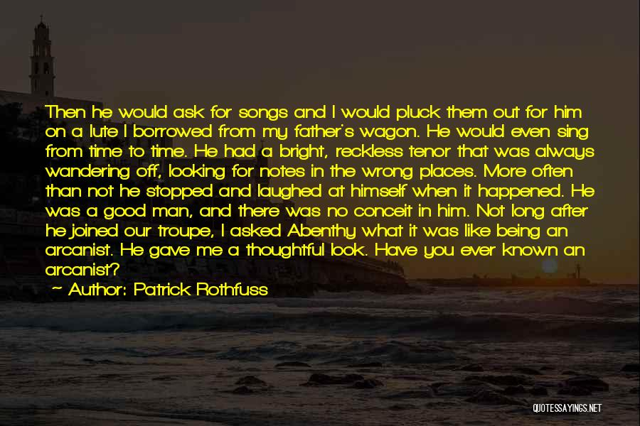 Had A Good Time Quotes By Patrick Rothfuss