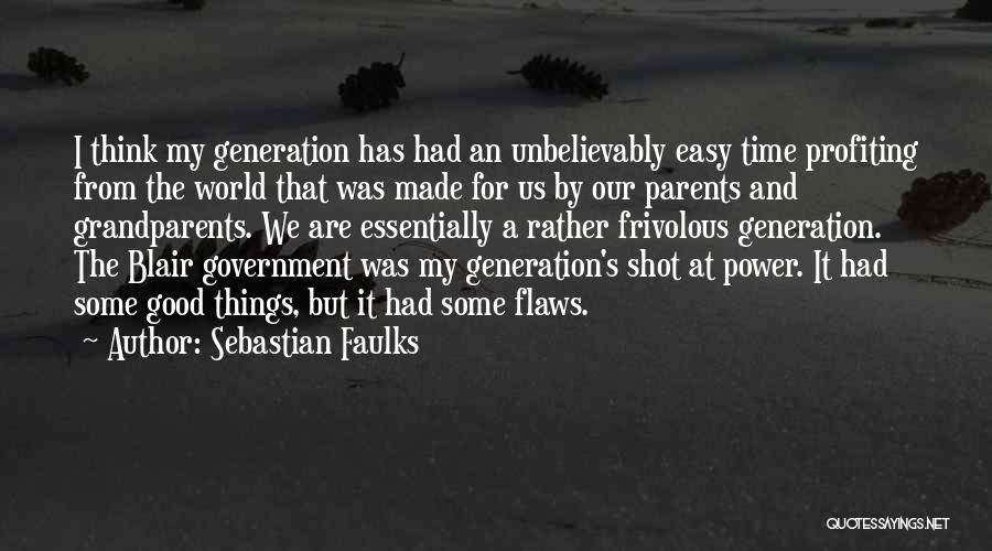 Had A Good Time Quotes By Sebastian Faulks