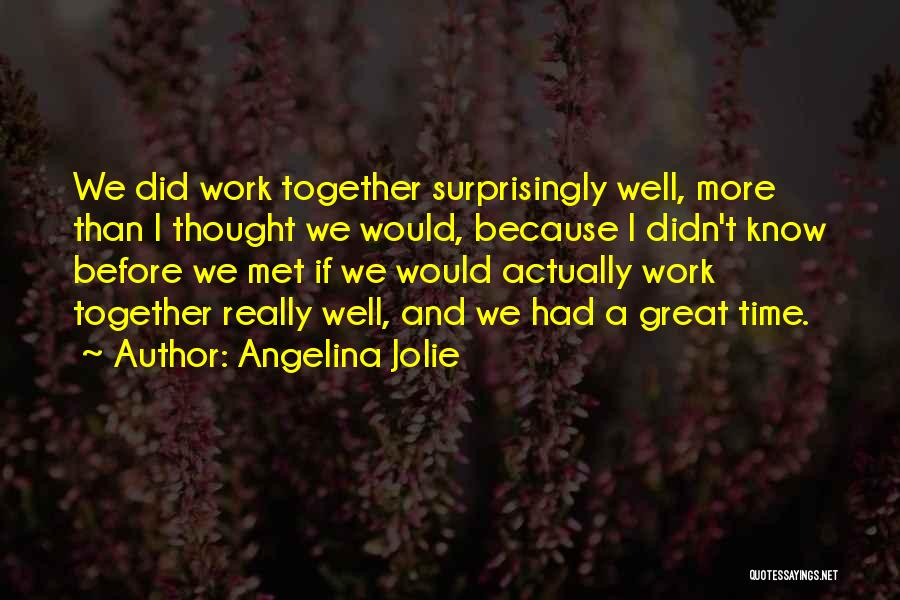 Had Great Time Quotes By Angelina Jolie