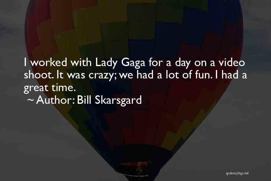 Had Great Time Quotes By Bill Skarsgard