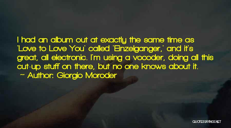 Had Great Time Quotes By Giorgio Moroder