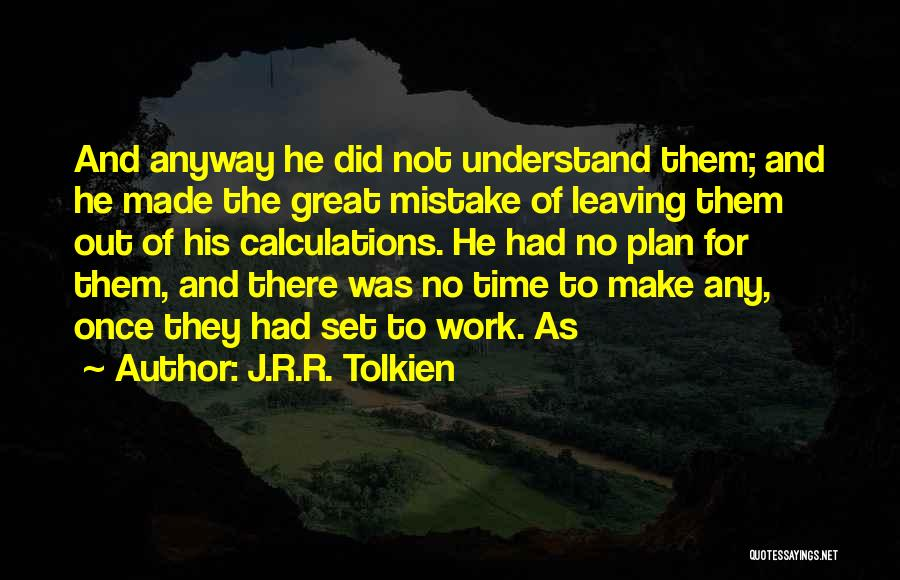 Had Great Time Quotes By J.R.R. Tolkien