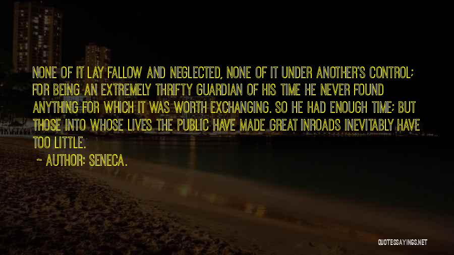 Had Great Time Quotes By Seneca.