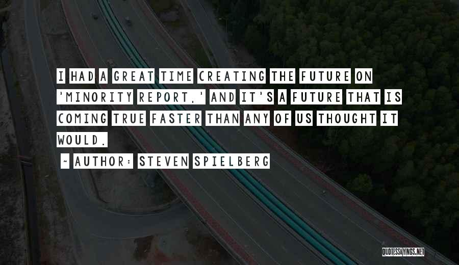 Had Great Time Quotes By Steven Spielberg