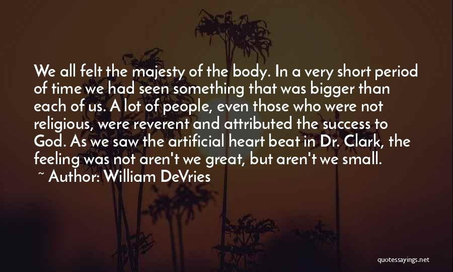 Had Great Time Quotes By William DeVries