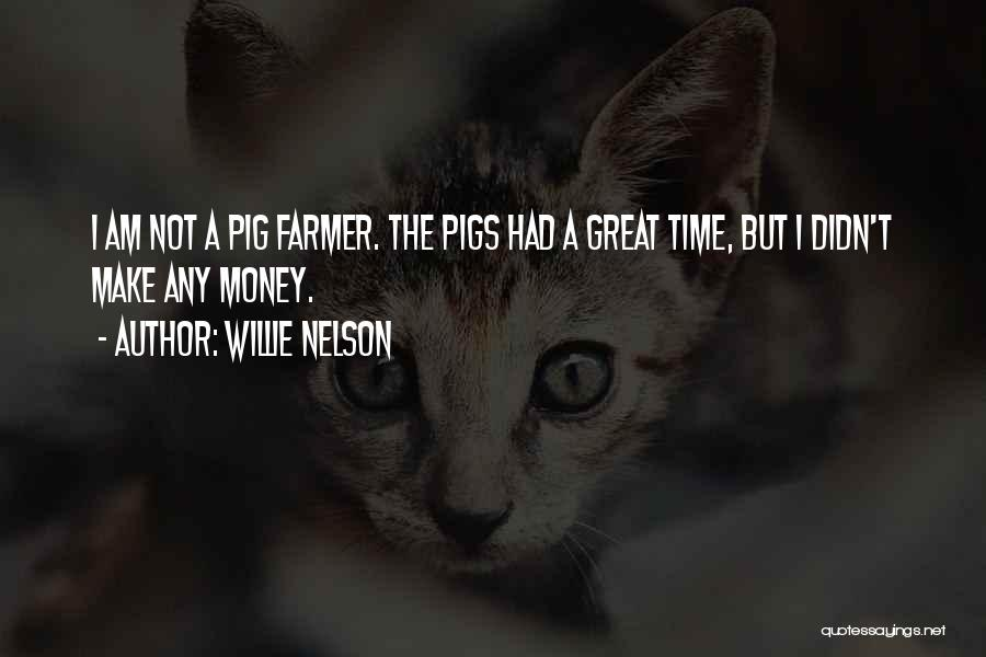 Had Great Time Quotes By Willie Nelson