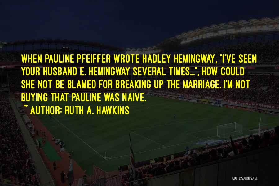 Hadley Hemingway Quotes By Ruth A. Hawkins