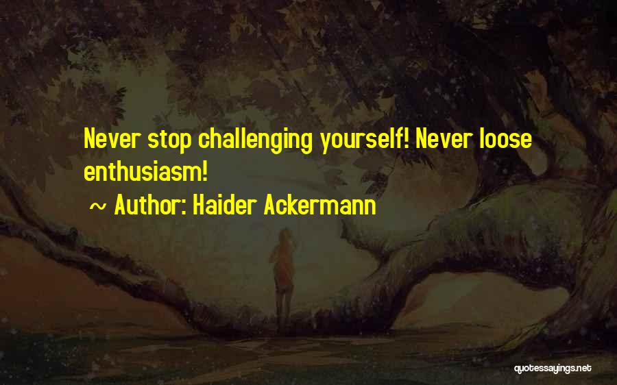 Haider Quotes By Haider Ackermann