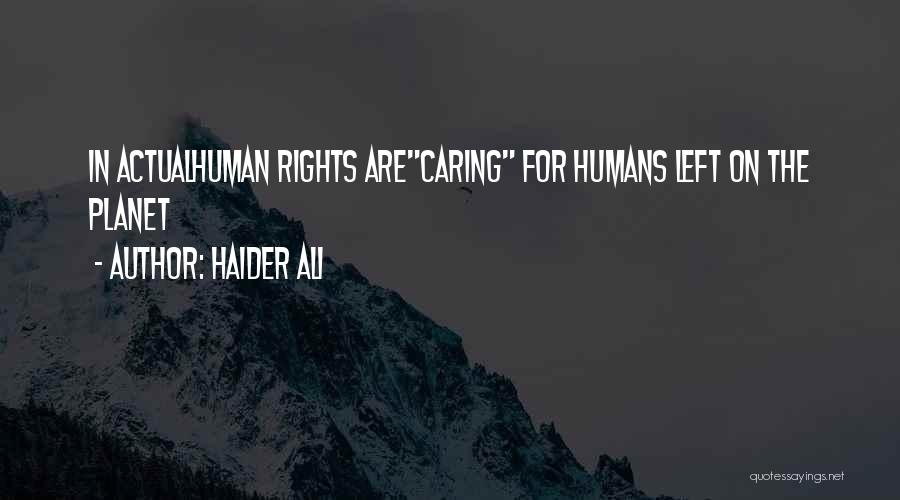 Haider Quotes By Haider Ali