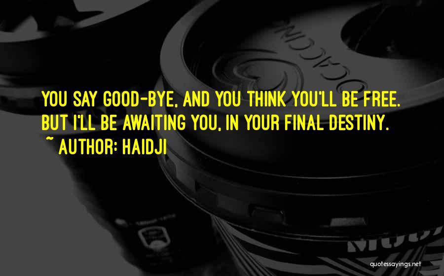 Haidji Quotes 614277