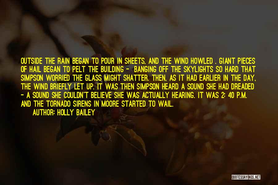 Hail Weather Quotes By Holly Bailey