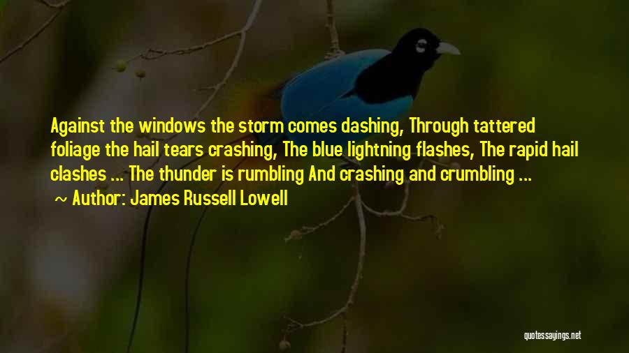 Hail Weather Quotes By James Russell Lowell