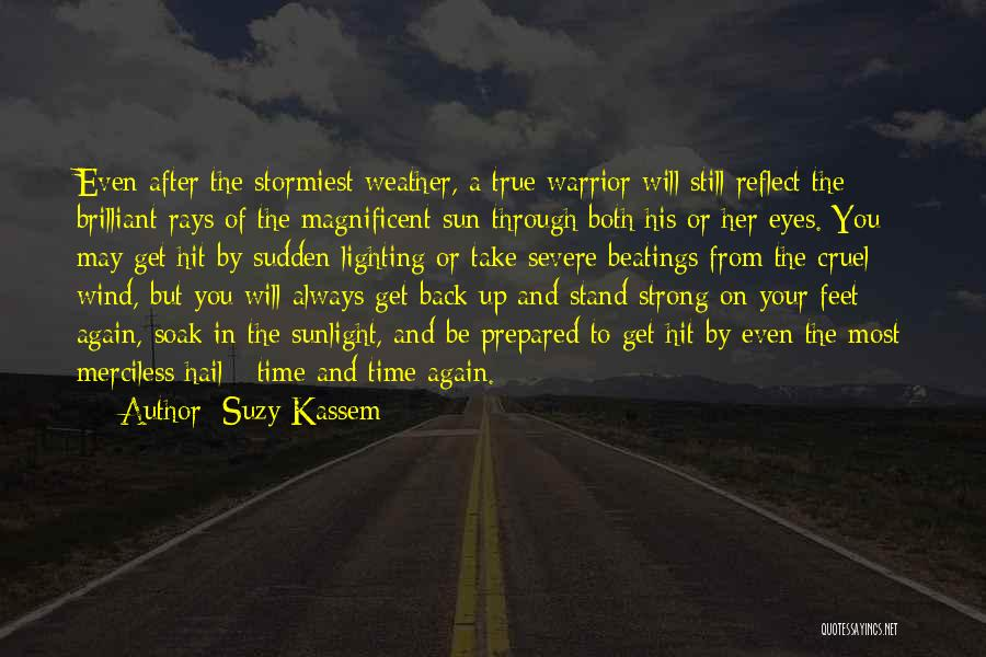 Hail Weather Quotes By Suzy Kassem