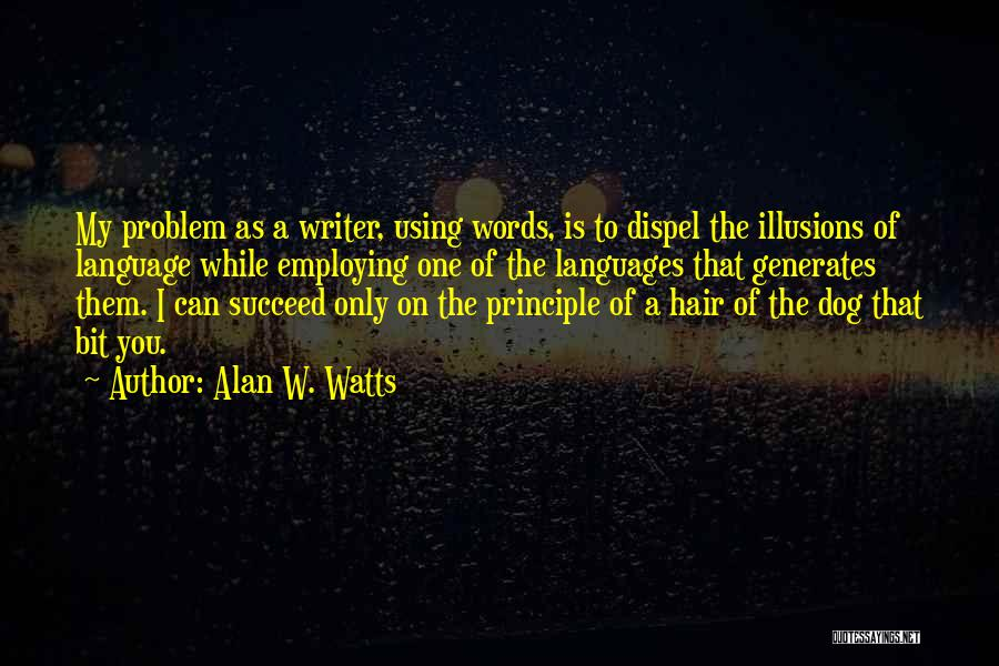 Hair Of The Dog Quotes By Alan W. Watts