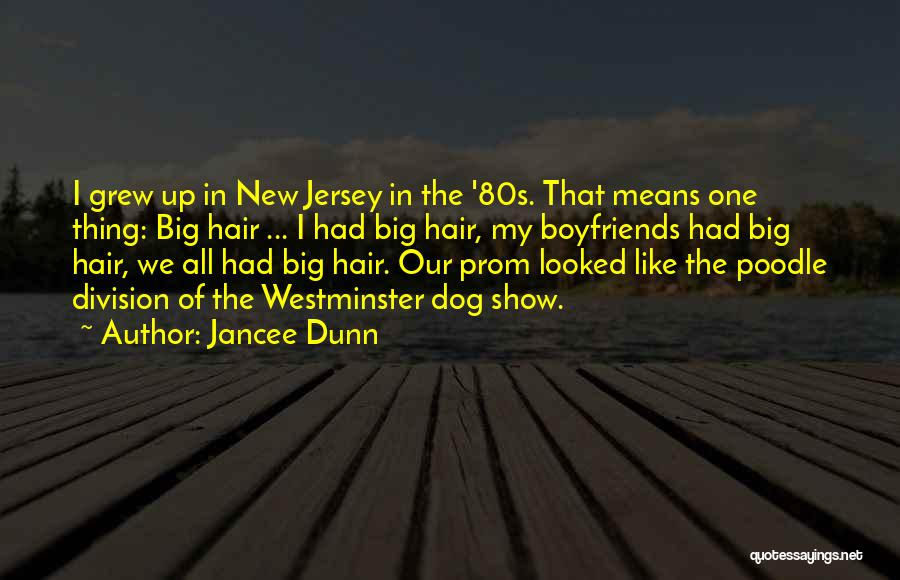 Hair Of The Dog Quotes By Jancee Dunn